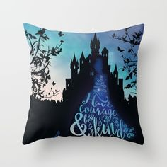 """""""Have Courage and Be Kind"""" Pillow by by Evie Seo S6"""