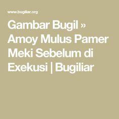 Gambar Bugil  » Amoy Mulus Pamer Meki Sebelum di Exekusi  |  Bugiliar