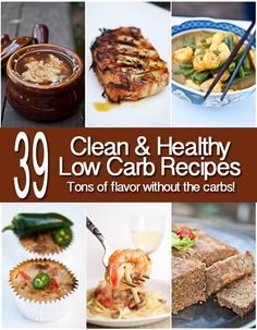 39 Low Carb Recipes. Tons of flavor without the carbs! - ideas for the hubby <3