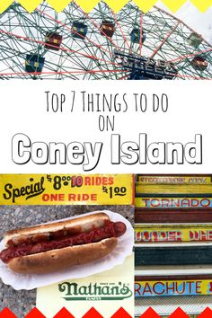 Here are the top 7 things to do while visiting Coney Island, NYC! See anything you'd like to do?