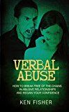 Free Kindle Book -   Verbal Abuse: How to Break Free of the Chains in Abusive Relationships and Regain Your Confidence Check more at http://www.free-kindle-books-4u.com/health-fitness-dietingfree-verbal-abuse-how-to-break-free-of-the-chains-in-abusive-relationships-and-regain-your-confidence/