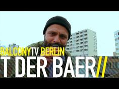 T DER BÄR bei BalconyTVBerlin    https://www.balconytv.com/berlin https://www.facebook.com/BalconyTVBerlin