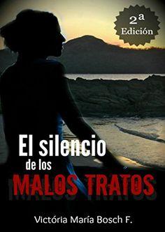 El silencio de los malos tratos de Victória María Bosch http://www.amazon.es/dp/B00LOQTEYW/ref=cm_sw_r_pi_dp_Xw3Uwb0Z9VEGV