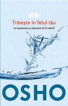 Osho, Vol. Traieste in felul tau. Osho, Good Books, Amazing Books, Movie Posters, Literatura, Film Poster, Great Books, Billboard