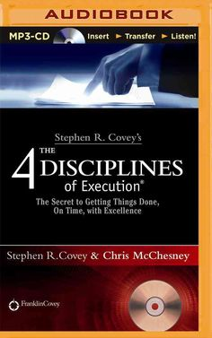 The 4 Disciplines of Execution: The Secret to Getting Things Done, on Time, With Excellence
