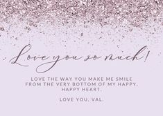 Glitter Abstract - Love Card #greetingcards #printable #diy #Love #romance #emotion #passion Love Days, Happy Heart, Thoughts And Feelings, Printable Cards, Text Messages, Create Yourself, Greeting Cards, Love You, Romance