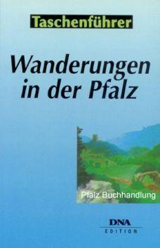 Wanderungen in der Pfalz - Wanderführer