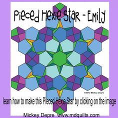 PDF for Pieced Hexie Star - EMILY created by Mickey Depre uses designs found in Pieced Hexies book Mickey Depre, Hexies, Pattern, Design