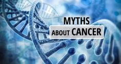 Myths about Cancer Exposed!