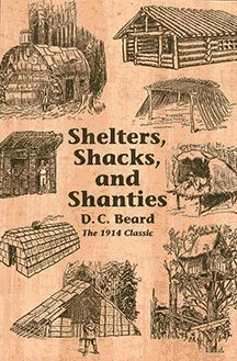 """Shelters, Shacks, and Shanties was written and illustrated by Beard in 1914. It has 338 pen and ink drawings, along with instructions for a wide range of shelters, from the simplest and most basic — structures built with nothing but a hatchet — to gradually more elaborate constructions using an axe. It's addressed to """"boys of all ages"""" and is of special interest to homesteaders or anyone else thinking about putting a simple roof overhead."""