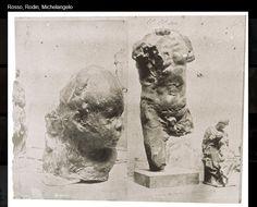 Medardo Rosso - Rodin - Michelangelo