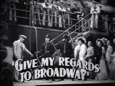 "Song title: ""Give My Regards to Broadway"" 