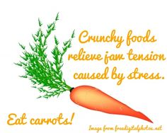 Chewing crunchy foods can be a stress relief and it can help with relieving jaw pain. Carrots are especially good for this! Plus, they have many health benefits!