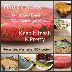 Fun and practical Bowl Covers.