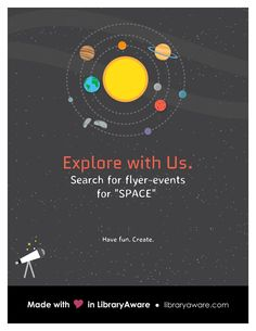 """Explore LibraryAware's new Space themed templates. Search flyer-events for """"space."""""""