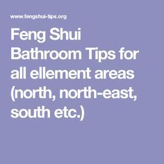 Feng Shui Bathroom Tips for all ellement areas (north, north-east, south etc.)