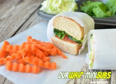 Our-Way Mini Sub Sandwiches | Healthy Ideas for Kids