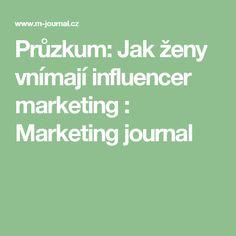 Průzkum: Jak ženy vnímají influencer marketing : Marketing journal