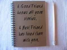 A good friend knows all your stories A best by JournalingJane