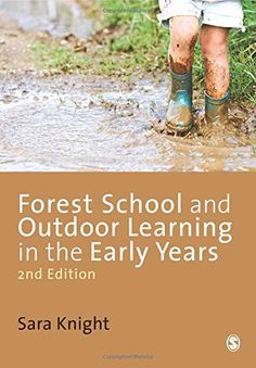 Amazon.com: Forest School and Outdoor Learning in the Early Years (9781446255315): Sara Knight: Books