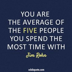 Jim Rohn Quote (About average, family, friends, life, success, who am I)