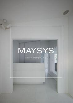 Culture Brand Creation Company :: [Tomorrow People,투모로우피플] 메이시스[MAYSYS] 치과의원 브랜드 아이덴티티 디자인