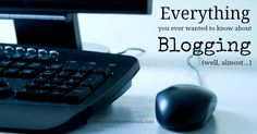 Everything You Ever Wanted to Know About Blogging {Well, Almost…} | The Prairie Homestead