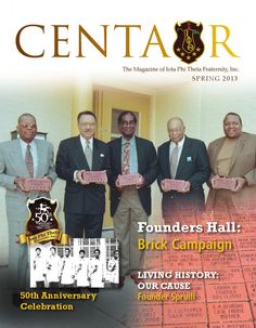 Centaur spring 2013 The Centaur is the official publication of Iota Phi Theta Fraternity, Inc.