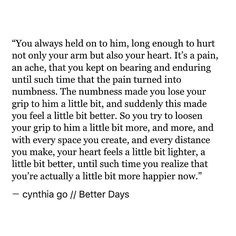 pinterest: cynthia_go | cynthia go, quotes, words, creative writing, love quotes, heartbreak quotes, letting go, moving on, relatable, tumblr, depression, better days, happiness quotes, change