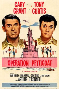 """One of my all-time favorite comedies, """"Operation Petticoat"""" starring Cary Grant, Tony Curtis and the super-hot Joan O'Brien as super-klutzy Lt. This is the film that put Blake Edwards on the map in Hollywood. Old Movie Posters, Classic Movie Posters, Cinema Posters, Classic Movies, Film Posters, Cary Grant, Blake Edwards, Tony Curtis Movies, I Love Cinema"""