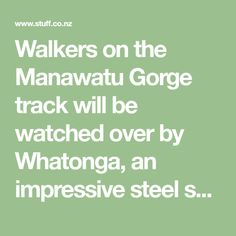 Walkers on the Manawatu Gorge track will be watched over by Whatonga, an impressive steel sculpture unveiled at a dawn ceremony yesterday. Steel Sculpture, Contemporary Sculpture, 12th Century, Dawn, Track, In This Moment, Watches, Runway, Wristwatches