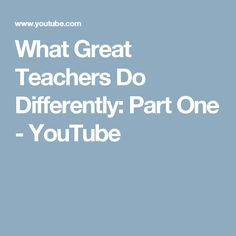 What Great Teachers Do Differently: Part One - YouTube