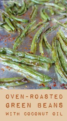 Fresh green beans tossed with organic coconut oil and spices, then quick-roasted in the oven til tender, slightly caramelized and crispy around the edges. So easy & the oven does all the work! {vegan, paleo, grain-free, gluten-free}