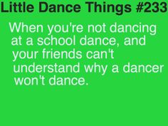 this is me. i dance in class...or by myself... not at social events unless i have someone with me who dances my dance. Little Dance Things