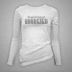 """Women's Shirt """"Only the Goodkind"""" Sword of Truth!!!"""