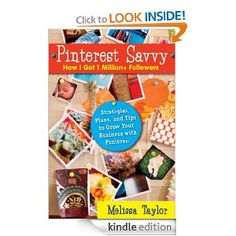 Pinterest Savvy: How I Got 1 Million+ Followers (Strategies, Plans, and Tips to Grow Your Business with Pinterest) by Melissa Taylor