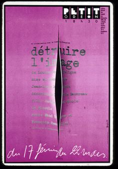"Petit Odeon, 80/81 season ... In co-directing with the French Comedy.  ""Destroy the image"" of Doutreligne Louise, directed by Jean-Louis Jacopin ... From 17 February to 22 March."