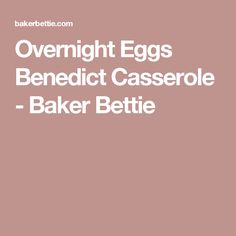 Overnight Eggs Benedict Casserole - Baker Bettie