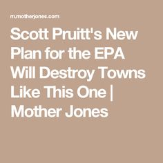 Local officials, including Indiana's Republican governor, Eric Holcomb, urged Pruitt to visit the site and address the issues surrounding the cleanup process, which has been lagging for several years. The site is known as USS Lead, referring to the smelting facility that operated there between 1906 and 1985, turning refined copper and lead into batteries and other products and, in the process, contaminating the soil in the area with lead and arsenic. __Profits before people. Again