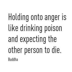 Forgive-  You can also say Bitterness also like drinking poison.