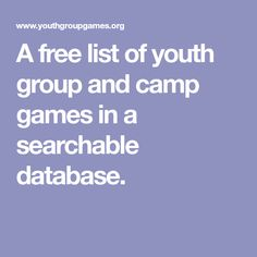 A free list of youth group and camp games in a searchable database.