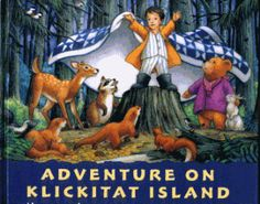 adventure on klickitat island... perfect book for my animal, blankey loving boy when he was small *sigh*... he loved it so. :)