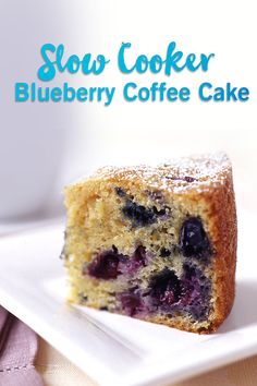 Slow-cookers are for more than just stews! This quick and easy dessert recipe is a great way to set it and forget it (and still have a tasty treat). This blueberry coffee cake pairs great with coffee, tea, or a tall glass of milk!