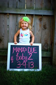 announcement for baby number 2, someday this would be really cute! Love the chalk board