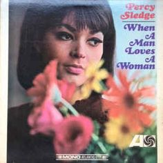 Percy Sledge - When A Man Loves A Woman at Discogs
