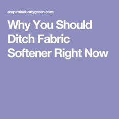 Why You Should Ditch Fabric Softener Right Now