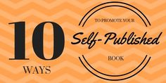 10 Ways To Promote Self Published Books via @derekhaines #selfpublishing