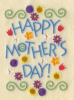 Machine Embroidery Designs at Embroidery Library! - Happy Mother's Day Flowers
