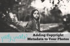 Adding Copyright Metadata to Your Photos in Lightroom – Pretty Presets for Lightroom Funny Photography, Photography Editing, Photography Business, Photography Tutorials, Digital Photography, Photo Editing, Editing Photos, Family Photography, Photography Ideas