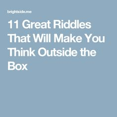 11 Great Riddles That Will Make You Think Outside the Box